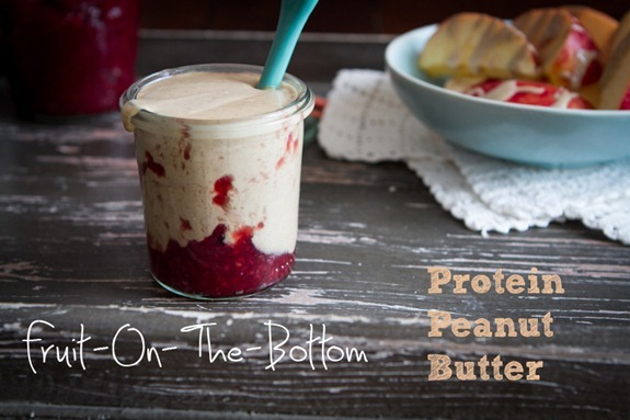 IMG 2860 Fruit On The Bottom Protein Peanut Butter + How To Make ...